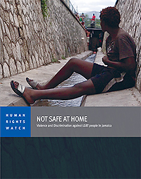 """HRW report """"Not Safe at Home: Violence and Discrimination against LGBT People in Jamaica."""" (Click image for link to a PDF copy of the report.)"""