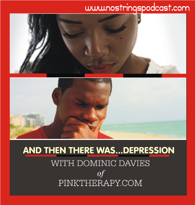 Promo for No Strings podcast about depression. (Click image for the podcast)