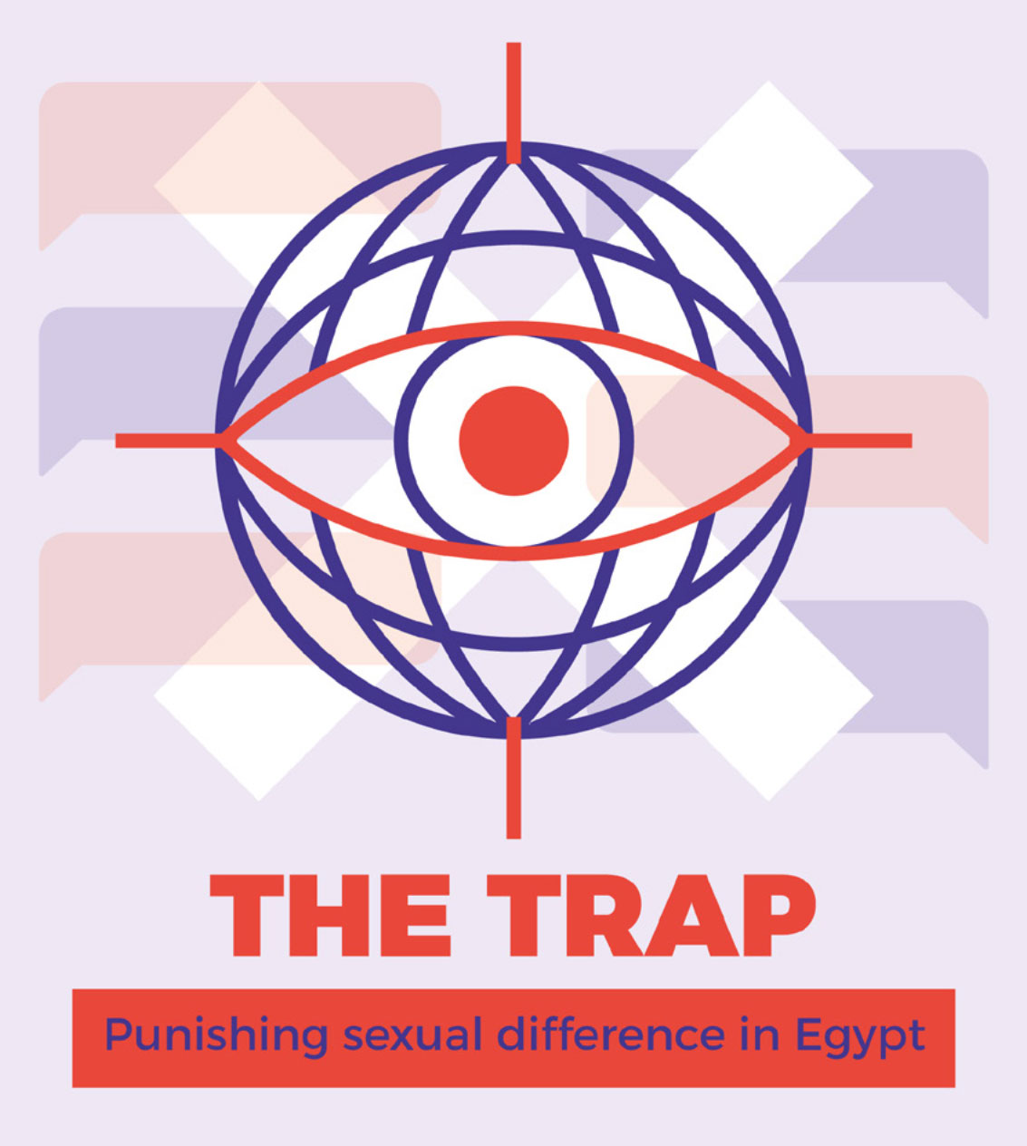 "In their report ""The Trap: Punishing Sexual Difference in Egypt,"" activists call for an immediate end to the entrapment and persecution of gay and trans individuals and those perceived as such. (Click image to read the report.)"