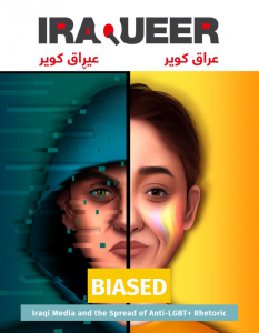 """Biased"" is IraQueers in-depth analysis of LGBTQ+ representation in Iraqi news media."